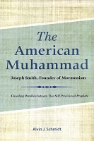 The American Muhammad: Joseph Smith, Founder of Mormonism