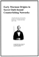 Early Mormon Origins in Secret Oath-bound Counterfeiting Networks