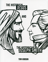 The Historical Jessus and the Historical Joseph Smith