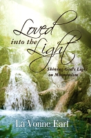 Loved into the Light: Shining God's Light on Mormonism