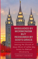 Misguided by Mormonism but Redeemed by God's Grace
