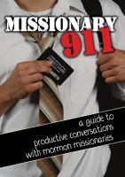 Missionary 911: A Guide to Productive Conversations with Mormon Missionaries DVD