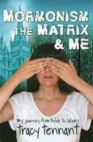 Mormonism, The Matrix and Me