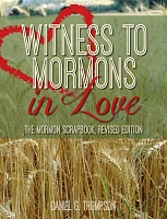 Witness to Mormons in Love: The Mormon Scrapbook, Revised Edition