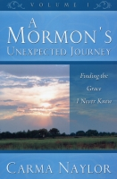 A Mormon's Unexpected Journey Vol. 1