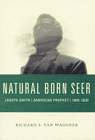 Natural Born Seer: Joseph Smith American Prophet 1805-1830