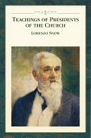 Teachings of Presidents of the Church - Lorenzo Snow